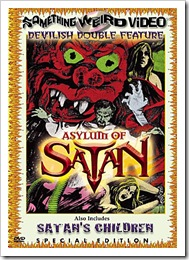 1972 - Asylum Of Satan & Satans Children (DVD)