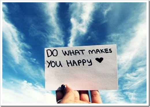do what you makes happy