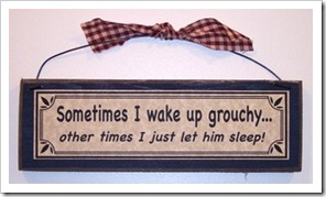 sometimes I wake up grouchy Other times I just let him sleep funny marriage relationship sign plaque country primitive style home decor